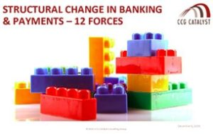 Structural Change in Banking & Payments – 12 Forces